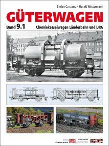Güterwagen, Band 9.1 Chemiekesselwagen Länderbahn und DRG